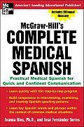 Complete Medical Spanish : Practical Medical Spanish for Quick and Confident Communication (04 Edition)