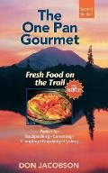 One-Pan Gourmet Fresh Food on the Trail 2/E: Fresh Food on the Trail