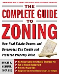 Complete Guide to Zoning How to Navigate the Complex & Expensive Maze of Zoning Planning Environmental & Land Use Law