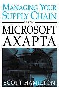 Managing Your Supply Chain Using Microsoft Axap