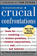 Crucial Confrontations 1st Edition Tools for Resolving Broken Promises Violated Expectations & Bad Behavior
