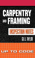 Carpentry & Framing Inspection Notes Up to Code