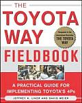 Toyota Way Fieldbook A Practical Guide for Implementing Toyotas 4Ps