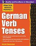 Practice Makes Perfect German Verb Tenses