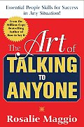 Art of Talking to Anyone Essential People Skills for Success in Any Situation Essential People Skills for Success in Any Situation