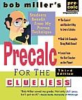 Bob Millers Precalc for the Clueless Precalc with Trigonometry 3rd Edition