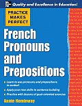 Practice Makes Perfect French Pronouns & Prepositions 1st Edition