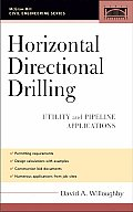 Horizontal Directional Drilling: Utility and Pipeline Applications (Civil Engineering)