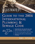 Illustrated Guide to the 2006 International Plumbing and Sewage Codes (Illustrated Guide to the International Plumbing &amp; Sewage Code)