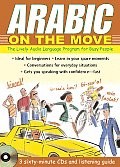 Arabic on the Move The Lively Audio Language Program for Busy People With Listening Guide
