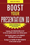 Boost Your Presentation IQ Proven Techniques for Winning Presentations & Speeches