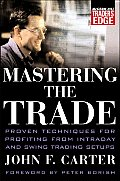 Mastering the Trade Proven Techniques for Profiting from Intraday & Swing Trading Setups