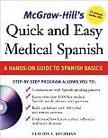 McGraw-Hill's Quick & Easy Medical Spanish: A Hands-On Guide to Spanish Basics with CD (Audio)
