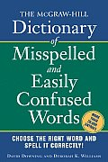 The McGraw-Hill Dictionary of Misspelled and Easily Confused Words (McGraw-Hill Dictionary of)