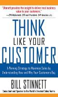 Think like Your Customer: A Winning Strategy to Maximize Sales by Understanding and Influencing How and Why Your Customers Buy: A Winning Strategy to Maximize Sales by Understanding and Influencing Ho