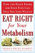 Eat Right for Your Metabolism How the Right Foods for Your Type Can Help You Lose Weight