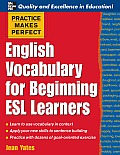 English Vocabulary for Beginning ESL Learners (Practice Makes Perfect)
