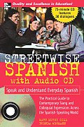 Streetwise Spanish: Speak and Understand Everyday Spanish [With CD]