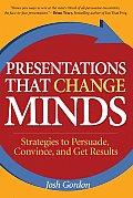 Presentations That Change Minds:...