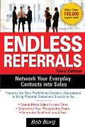 Endless Referrals Network Your Everyday Contacts Into Sales