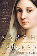 Sarah Laughed: Modern Lessons from the Wisdom & Stories of Biblical Women