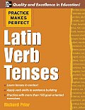 Latin Verb Tenses (Practice Makes Perfect)