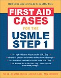 First Aid Cases for the USMLE Step 1 (First Aid)