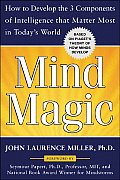 Mind Magic: How to Develop the 3 Components of Intelligence That Matter Most in Today's World