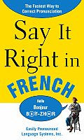 Say It Right in French (Say It Right)