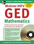 McGraw Hills GED Mathematics The Most Comprehensive & Reliable Study Program for the GED Math Test With CDROM