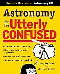 Astronomy For The Utterly Confused (Utterly Confused) by Terry Jay Jones