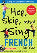 Hop Skip & Sing French for Kids With Book