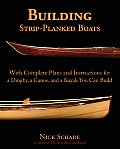 Building Strip-Planked Boats: With Complete Plans and Instructions for a Dinghy, a Canoe, and a Kayak You Can Build
