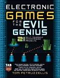Electronic Games for the Evil Genius (Evil Genius)