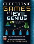 Electronic Games for the Evil Genius (Evil Genius)