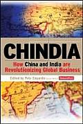 Chindia How China & India Are Revolutionizing Global Business