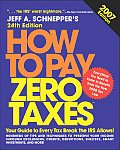 How To Pay Zero Taxes 2007 24th Edition
