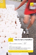 Teach Yourself How to Run a Marathon (Teach Yourself)
