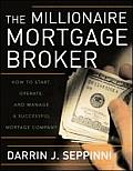 Millionaire Mortgage Broker How to Start Operate & Manage a Successful Mortgage Company