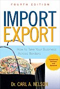 Import / Export : How To Take Your Business Across Borders (4TH 09 Edition)