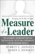 Measure of a Leader The Legendary Leadership Formula for Producing Exceptional Performers & Outstanding Results