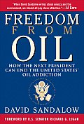 Freedom from Oil How the Next President Can End the United States Oil Addiction