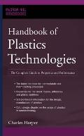 Handbook of Plastics Technologies: The Complete Guide to Properties and Performance