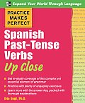 Practice Makes Perfect: Spanish Past-Tense Verbs Up Close (Practice Makes Perfect) Cover