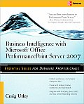 Business Intelligence with Microsoft(r) Office Performancepoint(tm) Server 2007