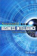 Successful Business Intelligence Secrets to Making BI a Killer App 1st Edition