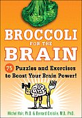 Broccoli for the Brain: 75 Puzzles and Exercises to Boost Your Brain Power! Cover