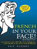 French in Your Face!