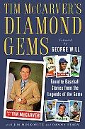 Tim McCarver's Diamond Gems: Favorite Baseball Stories from Teh Legends of the Game