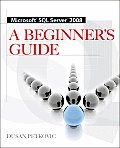 Microsoft SQL Server 2008: Beginner's Guide (08 Edition)